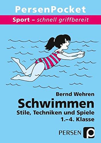 Schwimmen: Stile, Techniken und Spiele (1. bis 4. Klasse) (Sport - schnell griffbereit)