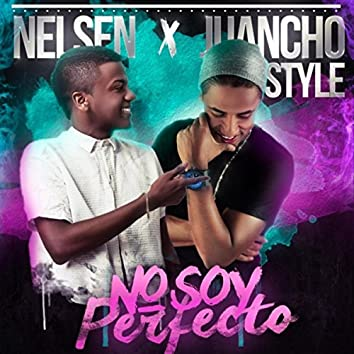 No Soy Perfecto (feat. Juancho Style)