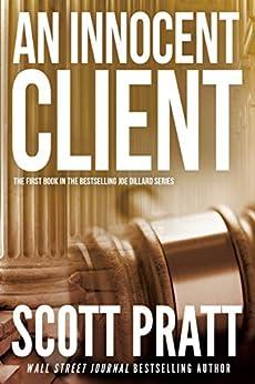 An Innocent Client (Joe Dillard Book 1) by [Scott Pratt]