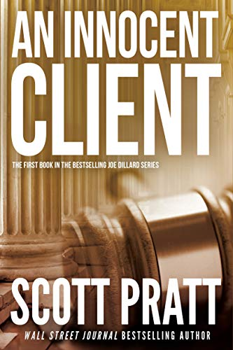An Innocent Client (Joe Dillard Book 1) by [Scott Pratt]