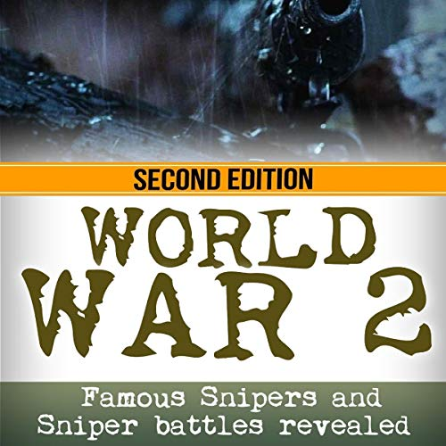 World War 2: Famous Snipers and Sniper Battles Revealed audiobook cover art