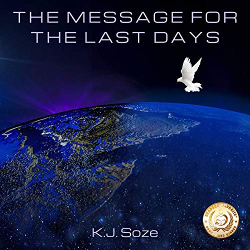 The Message for the Last Days Audiobook By K.J. Soze cover art