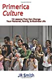Primerica Culture: 13 Lessons That Can Change Your Personal, Family, & Business Life