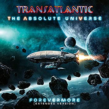 The Absolute Universe: Forevermore (Extended Version)
