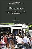 Transantiago: o el fallido ensamblaje de una sociedad de clase mundial