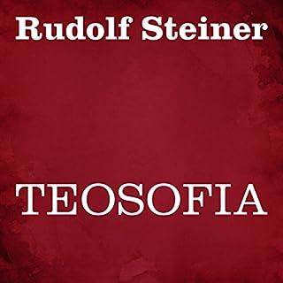 Teosofia                   Di:                                                                                                                                 Rudolf Steiner                               Letto da:                                                                                                                                 Silvia Cecchini                      Durata:  5 ore e 37 min     12 recensioni     Totali 4,8