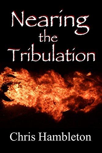 Nearing the Tribulation by [Chris Hambleton]