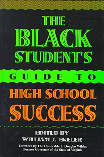 [The Black Student's Guide to High School Success] (By: William J. Ekler) [published: May, 1997]