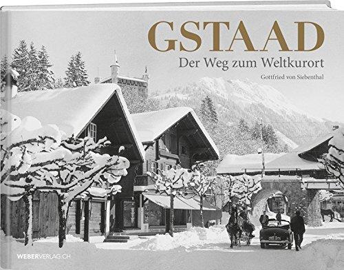 Gstaad: Der Weg zum Weltkurort