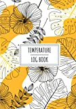 Temperature Log Book: Daily Tracker to Keep Track and Reviews Of Temperatures Recording   Record Date, Time, Temperature Level, Notes and More On 100 Detailed Sheets.