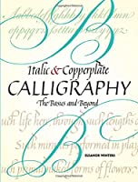 Italic and Copperplate Calligraphy: The Basics and Beyond (Lettering, Calligraphy, Typography)