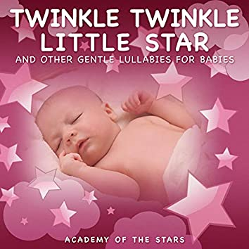 Twinkle Twinkle Little Star and Other Gentle Lullabies for Babies
