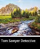 Illustrated Tom Sawyer Detective: The novel of (English Edition)