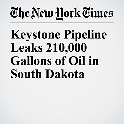 Keystone Pipeline Leaks 210,000 Gallons of Oil in South Dakota copertina