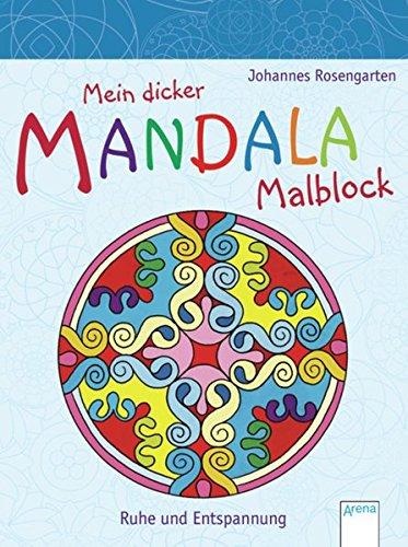Mein dicker Mandala-Malblock. Ruhe und Entspannung: Mein dicker Mandala-Malblock: