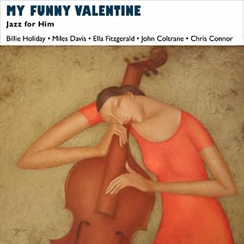My Funny Valentine (feat. , Miles Davis, John Coltrane) [Jazz for Him - Music for Valentine's Day]