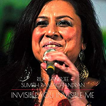 Invisible You Invisible Me