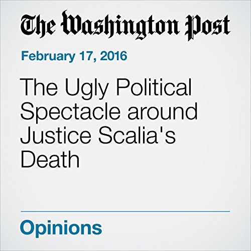 The Ugly Political Spectacle around Justice Scalia's Death audiobook cover art