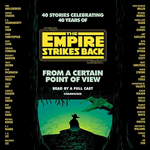 From a Certain Point of View: The Empire Strikes Back (Star Wars) Audiobook By Seth Dickinson, Hank Green, R. F. Kuang, Martha Wells, Kiersten White cover art