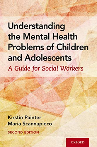 Understanding the Mental Health Problems of Children and Adolescents: A Guide for Social Workers (English Edition)