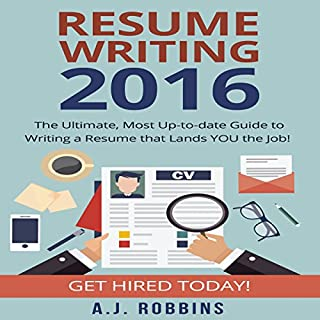Resume Writing 2016: The Ultimate, Most Up-to-Date Guide to Writing a Resume That Lands You the Job! cover art