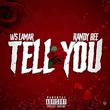 Tell You (feat. Randy Bee)