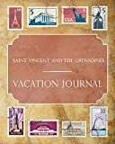 Saint Vincent and the Grenadines Vacation Journal: Blank Lined Saint Vincent and the Grenadines Travel Journal/Notebook/Diary Gift Idea for People Who Love to Travel