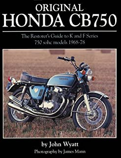 Original Honda Cb750: The Restorer's Guide to K & F Series 750 Sohc Models, 1968-1978. by John Wyatt