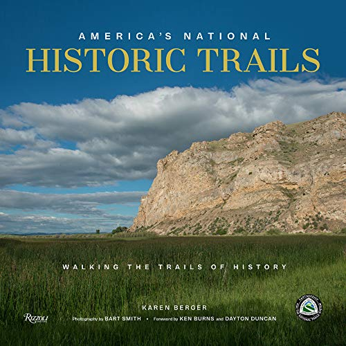 America's National Historic Trails: Walking the Trails of History