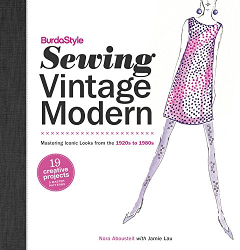 Random House BurdaStyle Sewing Vintage Modern: Mastering Iconic Looks from The 1920s to 1980s