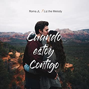 Cuando Estoy Contigo (feat. Liz the Melody)