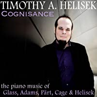 Cognisance: Piano Music of Glass Adams Part by Timothy Helisek (2014-07-08)