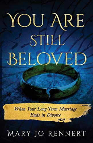 You Are Still Beloved: When Your Long-Term Marriage Ends in Divorce