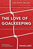 The Love of Goalkeeping