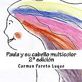 Paula y su cabello multicolor: ( cuento ilustrado para soña