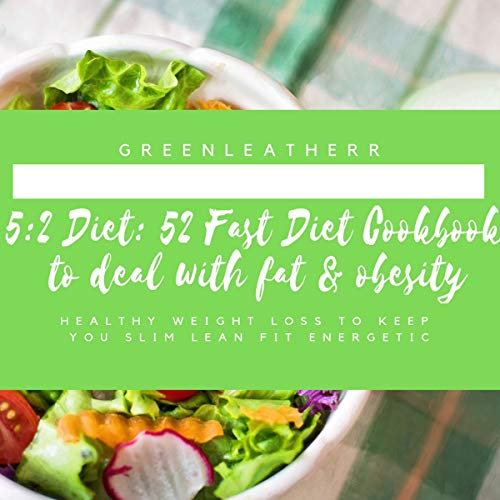 5:2 Diet: 52 Fast Diet Cookbook: Healthy Weight Loss with 5:2 Diet audiobook cover art