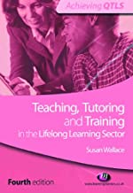 Teaching, Tutoring and Training in the Lifelong Learning Sector (Achieving QTLS Series Book 1555)