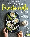 Das große Punchneedle-Buch. 20 stylische Projekte: Accessoires & Home-Deko. Kreativideen für die Stanznadel. Basics und Tricks mit Schritt-für-Schritt-Anleitungen erklärt.