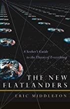 The New Flatlanders: A Seeker's Guide to the Theory of Everything