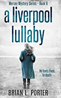 A Liverpool Lullaby: Clear Print Hardcover Edition