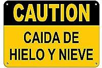 壁の装飾の警告サインプラークのサインアートCuidado Caida De Hielo Y Nieve氷と雪の警告-面白い金属の看板金属の看板壁の装飾ガレージショップバーリビングルームの壁のアートポスター