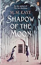 By M M Kaye Shadow of the Moon [Paperback]