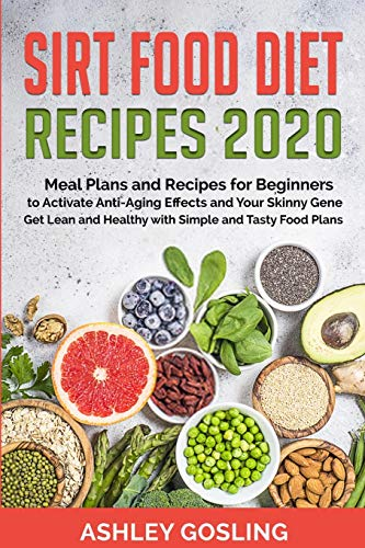 51Jdr1C7chL - Sirt Food Diet Recipes 2020: Meal Plans and Recipes for Beginners to Activate Anti-Aging Effects and Your Skinny Gene. Get Lean and Healthy with Simple and Tasty Food Plans