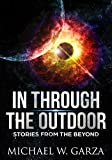 In Through The Outdoor: Stories from the Beyond