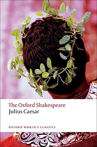 The Oxford Shakespeare: Julius Caesar (Oxford World's...