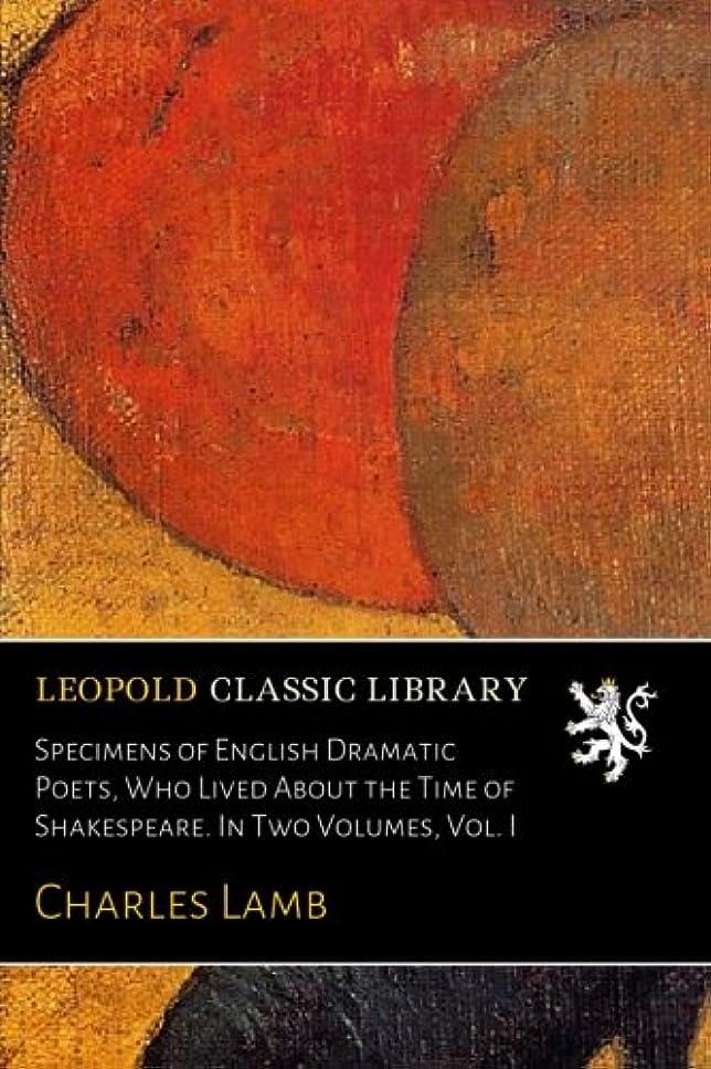 汚染するアルバニー千Specimens of English Dramatic Poets, Who Lived About the Time of Shakespeare. In Two Volumes, Vol. I