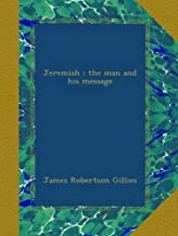 Jeremiah : the man and his message