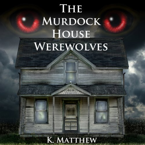 The Murdock House Werewolves audiobook cover art