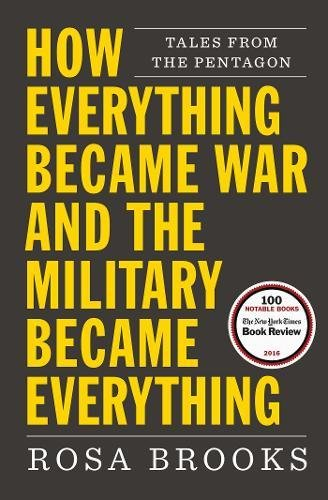 Compare Textbook Prices for How Everything Became War and the Military Became Everything: Tales from the Pentagon Reprint Edition ISBN 9781476777870 by Brooks, Rosa
