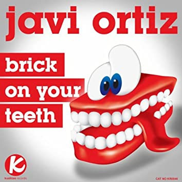Brick On Your Teeth